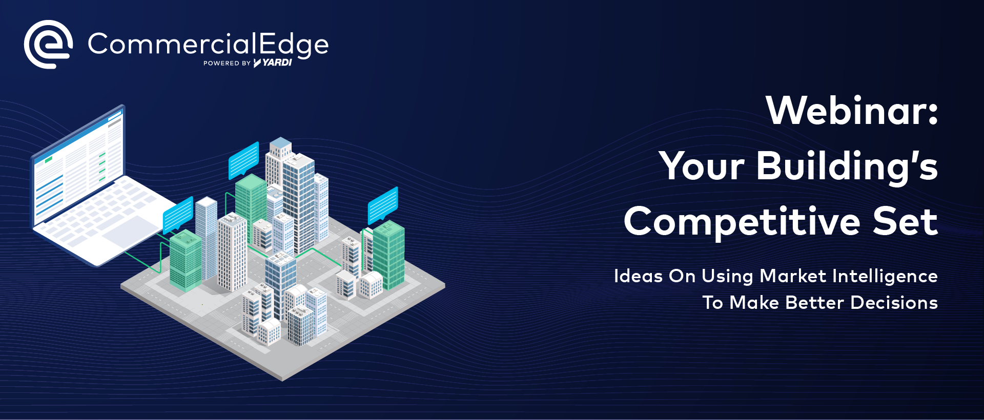 CommercialEdge Teams Up with Bisnow for Competitive Sets Webinar: Ideas on Using Market Intelligence to Make Better Decisions